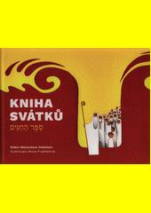Kniha svátků = Sefer ha-chagim  (odkaz v elektronickém katalogu)