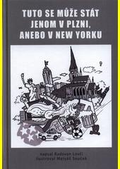 Tuto se může stát jenom v Plzni, anebo v New Yorku  (odkaz v elektronickém katalogu)