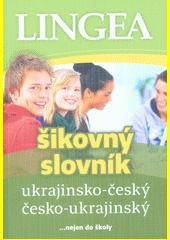 Šikovný slovník ukrajinsko-český, česko-ukrajinský  (odkaz v elektronickém katalogu)