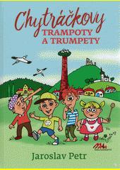 Chytráčkovy trampoty a trumpety  (odkaz v elektronickém katalogu)