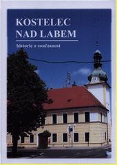 Kostelec nad Labem : historie a současnost  (odkaz v elektronickém katalogu)