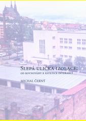 Slepá ulička izolace : od rovnováhy k estetice interakcí  (odkaz v elektronickém katalogu)