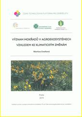Význam mokřadů v agroekosystémech vzhledem ke klimatickým změnám