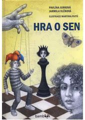 Hra o sen  (odkaz v elektronickém katalogu)