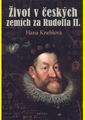 Život v českých zemích za Rudolfa II.  (odkaz v elektronickém katalogu)