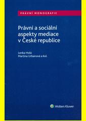 Právní a sociální aspekty mediace v České republice  (odkaz v elektronickém katalogu)