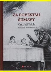Za pověstmi Šumavy  (odkaz v elektronickém katalogu)
