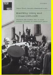 Mimořádný lidový soud v Praze (1945-1948) : retribuce jako služební úkol na hraně možností i profesní cti zaměstnanců justice  (odkaz v elektronickém katalogu)
