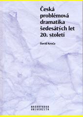 Česká problémová dramatika šedesátých let 20. století  (odkaz v elektronickém katalogu)