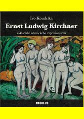 Ernst Ludwig Kirchner : zakladatel německého expresionismu (1880-1938)  (odkaz v elektronickém katalogu)