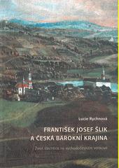 František Josef Šlik a česká barokní krajina : život šlechtice na východočeském venkově  (odkaz v elektronickém katalogu)