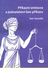 Příkazní smlouva a jednatelství bez příkazu  (odkaz v elektronickém katalogu)