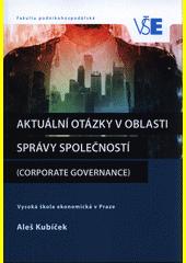 Aktuální otázky v oblasti správy společností : (corporate governance)  (odkaz v elektronickém katalogu)