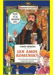 Jan Amos Komenský očima Všezvěda Všudybuda a Magického mámení  (odkaz v elektronickém katalogu)