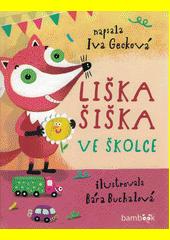 Liška Šiška ve školce  (odkaz v elektronickém katalogu)