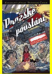 Pražské povstání : růže a barikády  (odkaz v elektronickém katalogu)