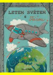 Letem světem s Vášou  (odkaz v elektronickém katalogu)