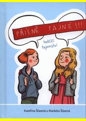Přísně tajné!!! : o tom, na co se holky někdy stydí zeptat  (odkaz v elektronickém katalogu)
