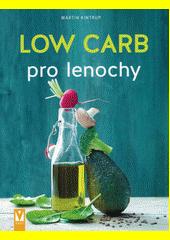 Low carb pro lenochy  (odkaz v elektronickém katalogu)