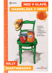 Med v hlavě, marmeláda v srdci  (odkaz v elektronickém katalogu)