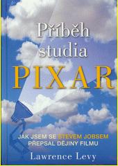 Příběh studia Pixar : moje nepravděpodobné putování se Stevem Jobsem při vytváření historie zábavního průmyslu  (odkaz v elektronickém katalogu)
