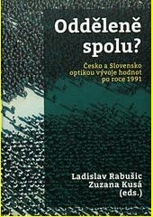Odděleně spolu? : Česko a Slovensko optikou vývoje hodnot po roce 1991  (odkaz v elektronickém katalogu)