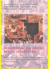 Nizozemské divadelní hry ve středověku : vznik a vývoj žánru, jeho tematika, jazykové prostředky a využití středověkých nizozemských divadelních textů v současné didaktice  (odkaz v elektronickém katalogu)