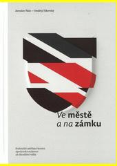 Ve městě a na zámku : dobrušští měšťané kontra opočenská vrchnost za třicetileté války  (odkaz v elektronickém katalogu)