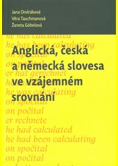 Anglická, česká a německá slovesa ve vzájemném srovnání  (odkaz v elektronickém katalogu)