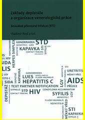 Základy depistáže a organizace venerologické práce : sexuálně přenosné infekce (STI)  (odkaz v elektronickém katalogu)