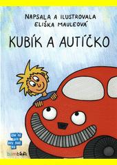 Kubík a autíčko  (odkaz v elektronickém katalogu)