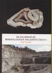 Nejzajímavější mineralogická naleziště Čech 4 = The most interesting mineralogical localities of Bohemia 4  (odkaz v elektronickém katalogu)