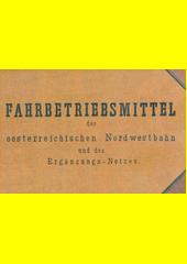 Fahrbetriebsmittel der oesterreichischen Nordwestbahn und des Ergänzungs-Netzes (odkaz v elektronickém katalogu)