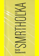 Smrtholka  (odkaz v elektronickém katalogu)