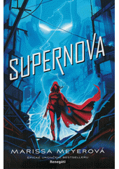 Supernova : třetí kniha renegátské trilogie  (odkaz v elektronickém katalogu)