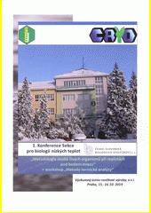 Sborník příspěvků z 1. Konference Sekce pro biologii nízkých teplot, ČsBS, z. s. 'Metodologi