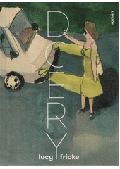 Dcery : román  (odkaz v elektronickém katalogu)