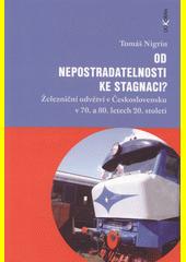 Od nepostradatelnosti ke stagnaci? : železniční odvětví v Československu v 70. a 80. letech 20. století  (odkaz v elektronickém katalogu)