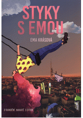 Styky s Emou : bejt holka v nejlepším věku je to nejlepší, co se vám může stát  (odkaz v elektronickém katalogu)