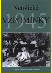 Netolické vzpomínky 1945  (odkaz v elektronickém katalogu)