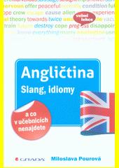 Angličtina : slang, idiomy a co v učebnicích nenajdete  (odkaz v elektronickém katalogu)