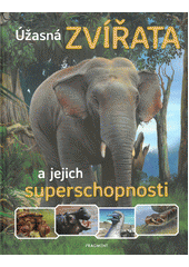 Úžasná zvířata a jejich superschopnosti  (odkaz v elektronickém katalogu)