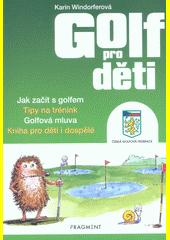 Golf pro děti  (odkaz v elektronickém katalogu)