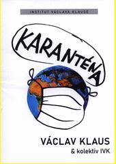 Karanténa : přežije naše svoboda éru pandemie?  (odkaz v elektronickém katalogu)