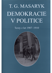 Demokracie v politice : texty z let 1907-1910  (odkaz v elektronickém katalogu)