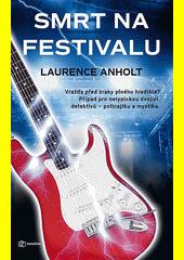 Smrt na festivalu : (série Policajtka a mystik)  (odkaz v elektronickém katalogu)