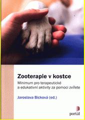 Zooterapie v kostce : minimum pro terapeutické a edukativní aktivity za pomoci zvířete  (odkaz v elektronickém katalogu)