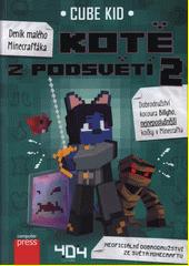 Deník malého Minecrafťáka. Kotě z podsvětí. 2  (odkaz v elektronickém katalogu)