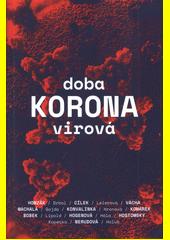 Doba koronavirová  (odkaz v elektronickém katalogu)