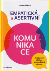Empatická a asertivní komunikace : jak zvládat obtížné komunikační situace  (odkaz v elektronickém katalogu)